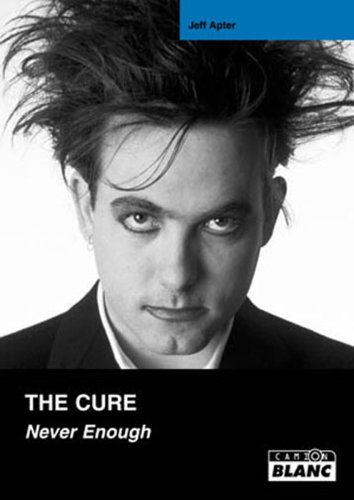 The Cure : never enough: Apter, Jeff