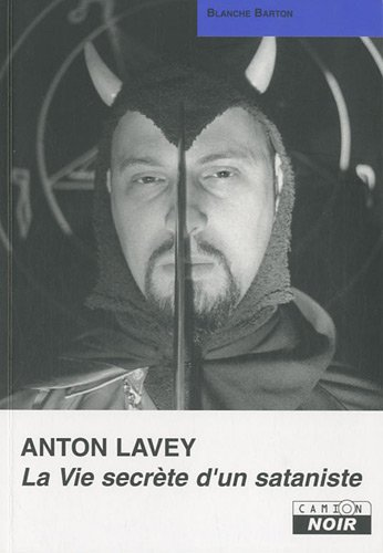 Anton Lavey La vie secrete d'un sataniste: Barton Blanche