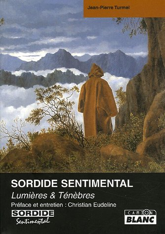 Sordide sentimental : lumieres et tenebres: Turmel Jean-Pierre