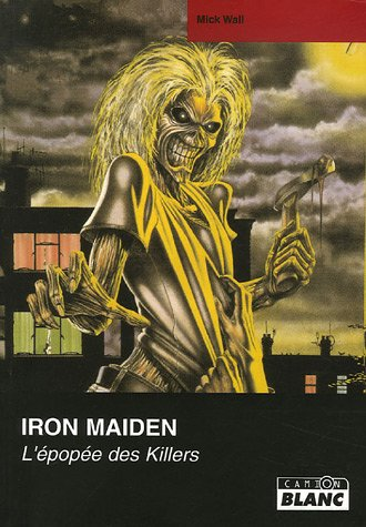 9782910196950: IRON MAIDEN L'épopée des killers