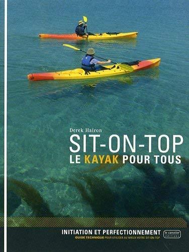 9782910197254: Sit-on-top : Le kayak pour tous