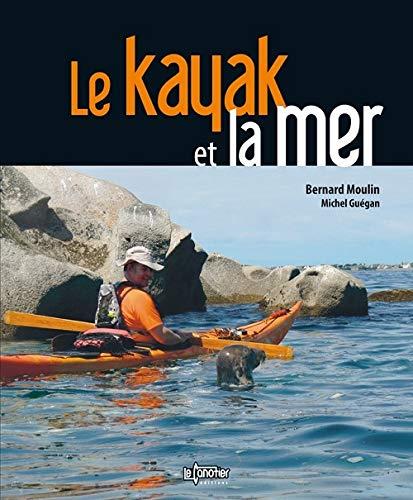 Le kayak et la mer: Bernard Moulin; Michel