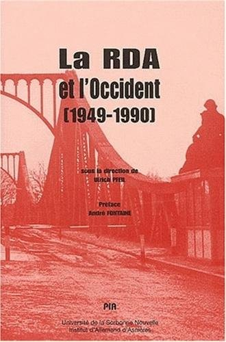 9782910212155: La RDA et l'Occident (1949-1990). Colloque international Paris, Novembre 1999