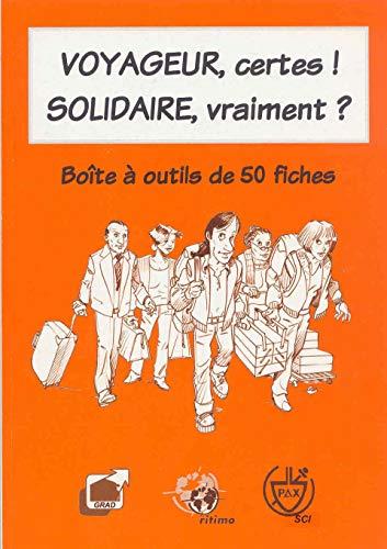 9782910222253: Voyageur, certes ! Solidaire, vraiment ?