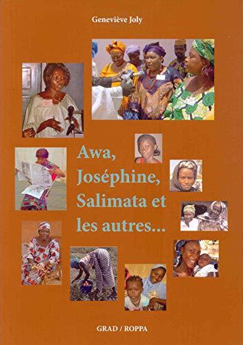 Awa, Josephine, Salimata et Les Autres: Joly, Genevieve