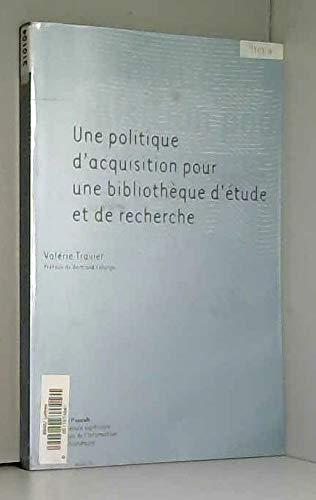 9782910227340: Une politique d'acquisition pour une bibliothèque d'étude et de recherche