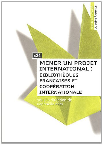 9782910227920: Mener un Projet International. Biliotheques Fran�aises et Cooperation Internationale