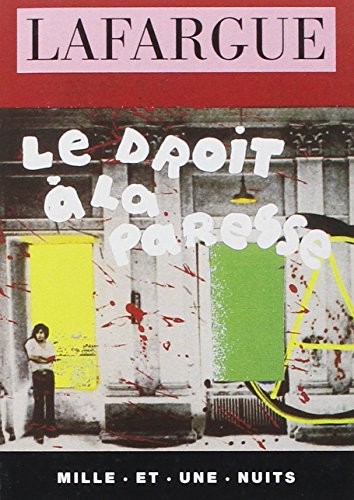 9782910233303: Le droit a la paresse (French Edition)