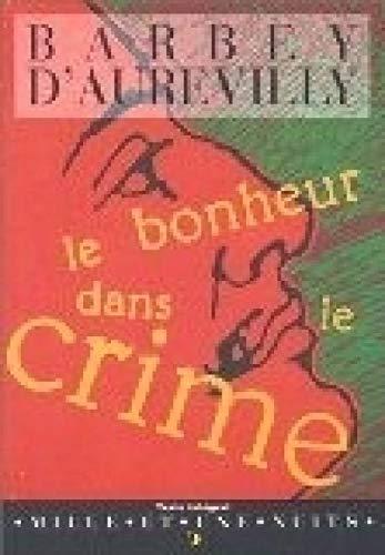 9782910233471: Le bonheur dans le crime