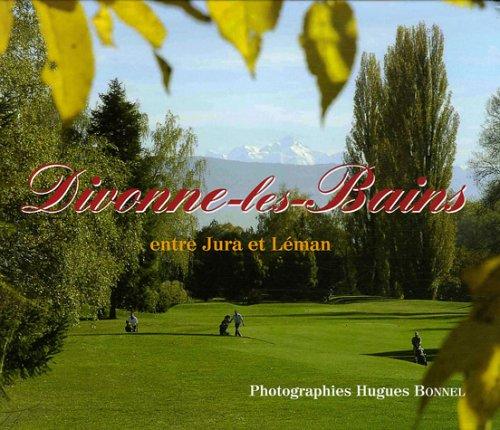 9782910267810: Divonne-les-Bains, entre Jura et Leman