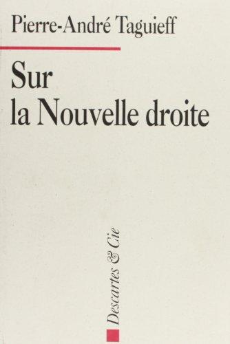 Sur la Nouvelle Droite: Jalons d'une analyse critique (French Edition): Taguieff, Pierre-Andre