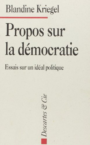 9782910301118: Propos sur la d�mocratie - Essai sur un id�al politique