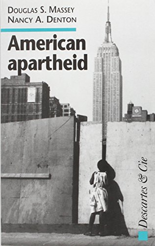 American Apartheid (2910301303) by Nancy A. Denton; Douglas S. Massey