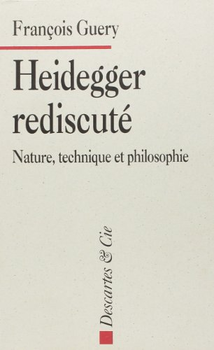 9782910301361: Heidegger rediscuté: Nature, technique et philosophie (French Edition)