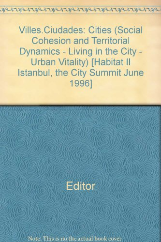 Villes.Ciudades: Cities (Social Cohesion and Territorial Dynamics - Living in the City - Urban ...