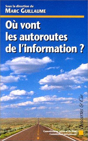9782910301897: Où vont les autoroutes de l'information ?