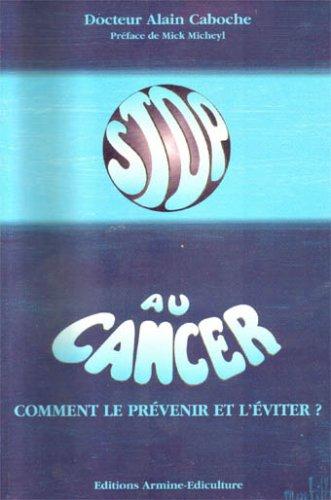 9782910331115: STOP AU CANCER. Comment le pr�venir et l'�viter ?