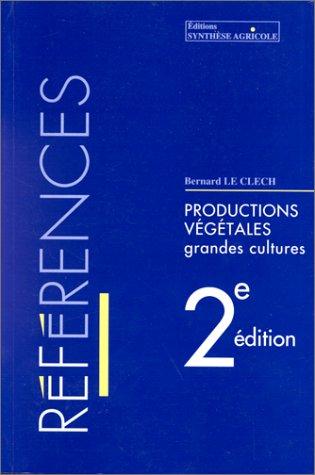 9782910340285: Références productions végétales, grandes cultures, 2e édition