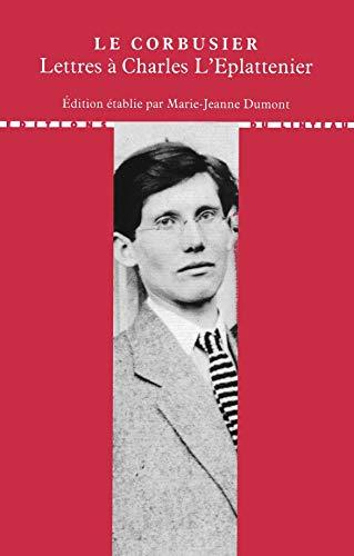 lettres a charles l'eplattenier. edition etablie,presentee et annotee par marie-jeanne dumont....