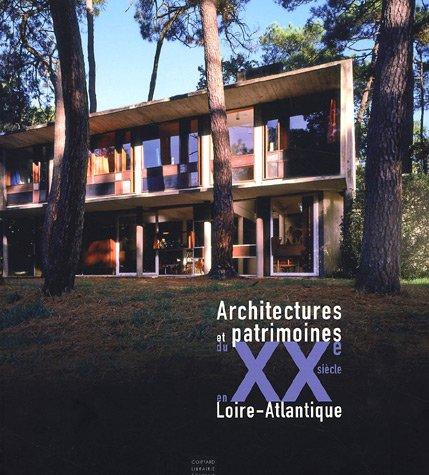 9782910366728: Architectures et patrimoines du XXe siècle en Loire-Atlantique