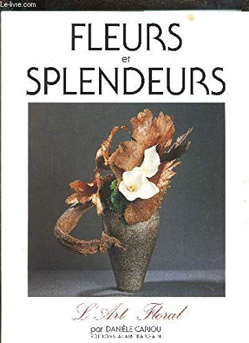 9782910373030: Fleurs et splendeurs: L'art floral