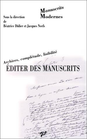 9782910381387: Editer des manuscrits: Archives, completude, lisibilite (Manuscrits modernes) (French Edition)
