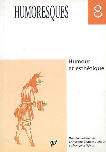 HUMORESQUES N° 8 - HUMOUR ET ESTHETIQUE: Christiane Chaulet-Achour; Françoise