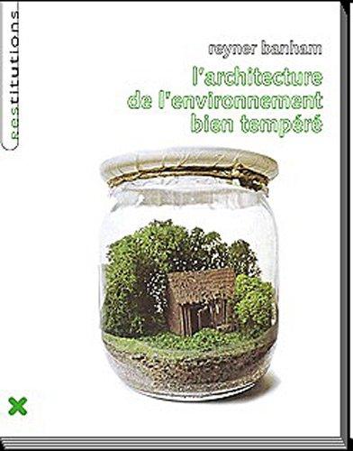 L'architecture de l'environnement bien tempéré: Reyner Banham (
