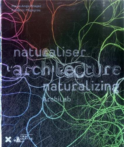 9782910385828: Archilab 2013 : Naturaliser l'architecture