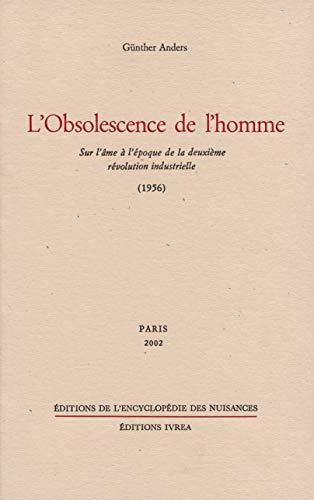 9782910386146: L'obsolescence de l'homme : Sur l'âme à l'époque de la deuxième révolution industrielle, 1956