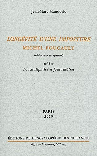 9782910386351: Longévité d'une imposture : Michel Foucault : Suivi de Foucaultphiles et foucaulâtres