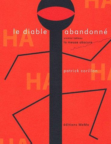 Diable abandonne tome 1. Meuse obscure: Patrick Corillon