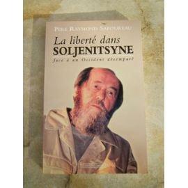 9782910399283: La liberté dans Soljenitsyne face à un Occident désemparé