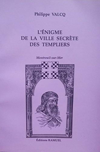 9782910401733: L'énigme de la ville secrète des Templiers : Montreuil-sur-Mer