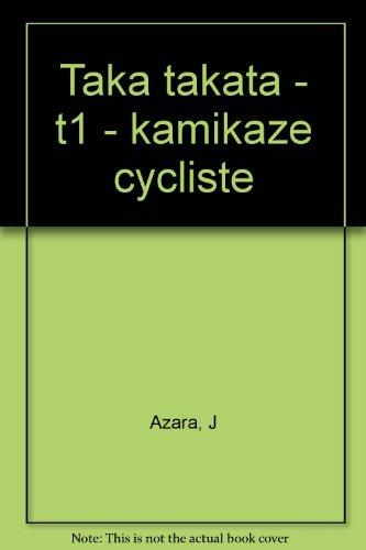 9782910418038: Taka Takata, volume 1 : Kamikaze Cycliste