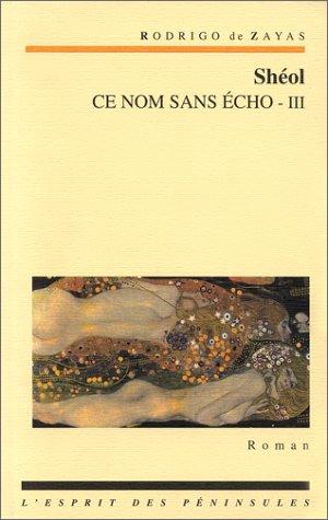 Ce nom sans écho III - Sheol: Rodrigo de Zayas