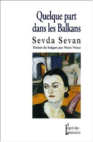 Quelque part dans les balkans: Sevan /Sevda
