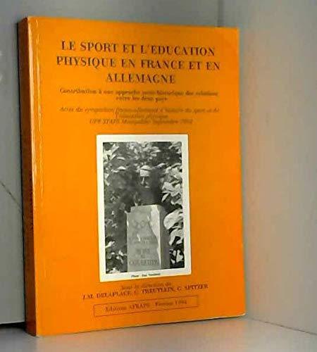 Le sport et l'éducation physique en France: Jean-Michel Delaplace; Gerhard