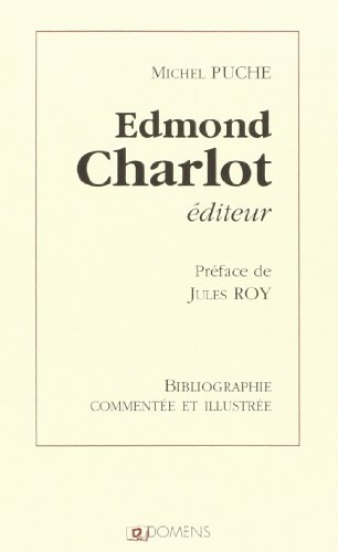 9782910457068: Edmond Charlot, editeur: Bibliographie commentee et illustree (French Edition)