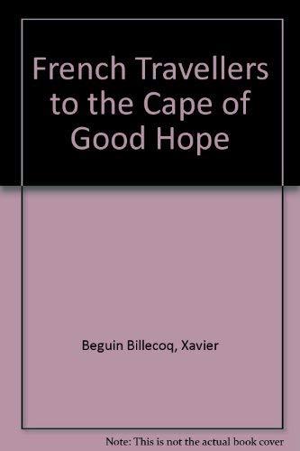 Des Voyageurs Francais Au Cap De Bonne-Esperance/French Travellers to the Cape of Good Hope: ...