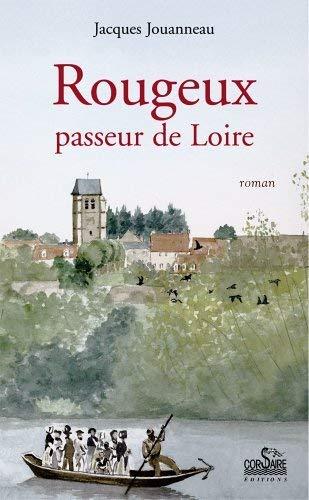 9782910475291: Rougeux, passeur de Loire