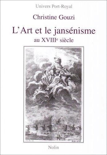 9782910487300: L'Art et le jansénisme au XVIIIe siècle