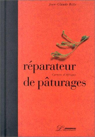RÉPARATEUR DE PÂTURAGES: BILLE JEAN-CLAUDE