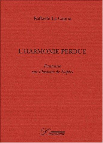 9782910490331: L'harmonie perdue. Fantaisie sur l'histoire de Naples