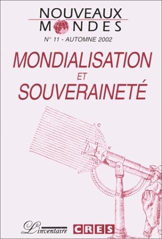 Nouveaux mondes, numéro 11 : Mondialisation et souveraineté: Collectif