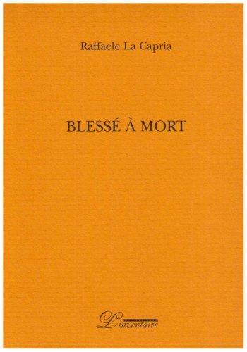 9782910490607: Blesse a mort (Littérature italienne)