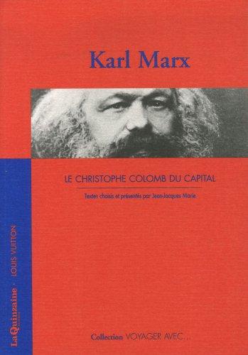 Le Christophe Colomb du capital: Karl Marx
