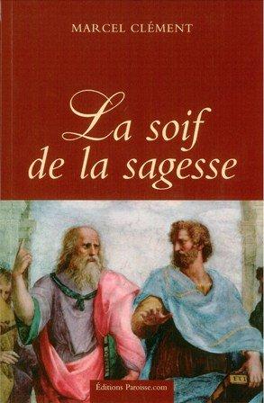 9782910510350: la Soif de la Sagesse - une histoire de l'intelligence.
