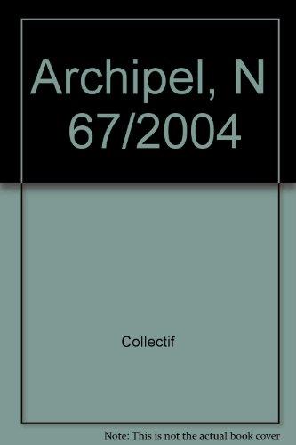 Archipel 67, Etudes interdisciplinaires sur le monde: Andree Feillard, Remy