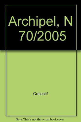 Archipel 70, Etudes interdisciplinaires sur le monde: Andree Feillard, Remy
